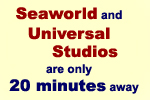 Seaworld and Universal Studios Orlando are only 20 minutes away